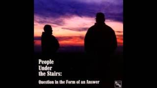 People Under the Stairs - Question In the Form of an Answer (Full Album)