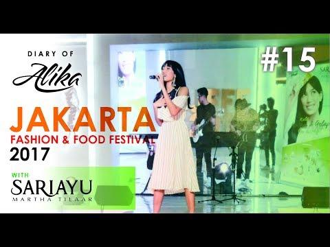 DIARY OF ALIKA #15 - JAKARTA FOOD FASHION & FESTIVAL (JFFF 2017)