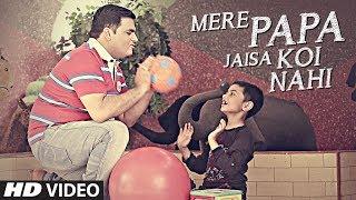 Mere Papa Jaisa Koi Nahi Latest Hindi Song | Shiv Bhardwaj