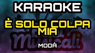 Modà - E' solo colpa mia - Karaoke