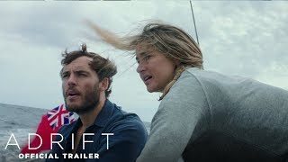 Adrift | Official Trailer |  Now In Theaters