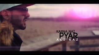 Karna Nai Pyar - Ali Kaz (Official Music Video) Desi Hip Hop Inc