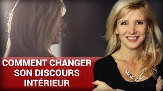 Comment changer son discours intérieur par Stéphanie Milot