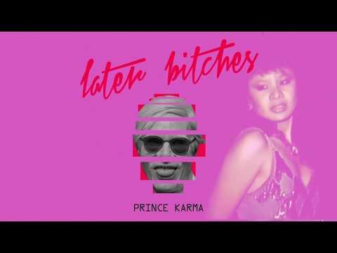 Xxx Mp4 The Prince Karma Later Bitches Official Lyrics Video 3gp Sex