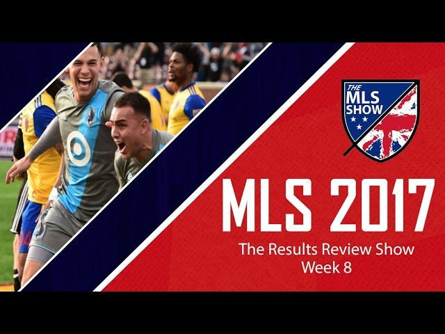 The MLS Results Review Show | Week 8