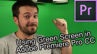 How To Use Green Screens with Adobe Premiere Pro CC