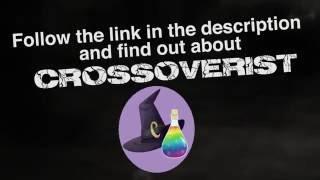 Crossoverist REVEALED !