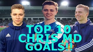TOP 10 GREATEST ChrisMD GOALS!!