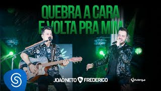João Neto e Frederico -  Quebra a Cara e Volta Pra Mim (DVD Em Sintonia)