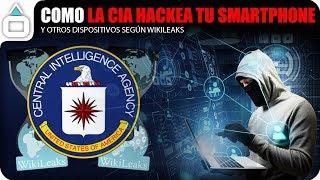 Como la CIA HACKEA TU SMARTPHONE y otros dispositivos según Wikileaks