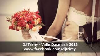DJ Trimy - Valle Damash 2015 (Kalle Kalle) 8Min