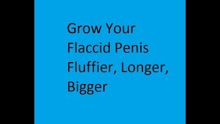 Grow Your Flaccid Penis, Binaural Beats with Subliminal Messages