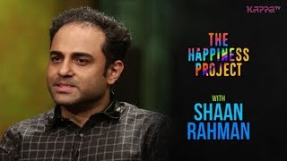 Shaan Rahman - The Happiness Project - Kappa TV