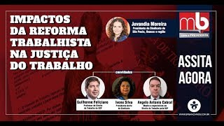MB COM A PRESIDENTA - Impactos da Reforma Trabalhista na Justiça do Trabalho