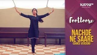 Nachde Ne Saare(Dance Version) - Karishma - Footloose - Kappa TV