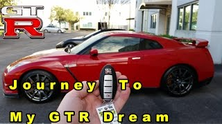 Buying my Nissan GTR an 8 Year Dream Come True!