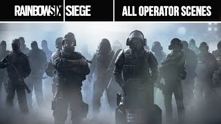 Rainbow 6 Siege - ALL OPERATORS Cutscenes (Character Cinematic Scenes)