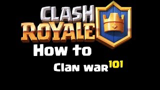 Clash Royale   How to clan war 101