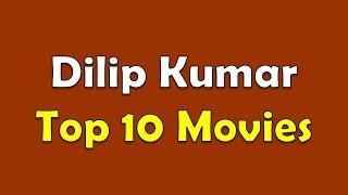 Dilip Kumar Top 10 Movies