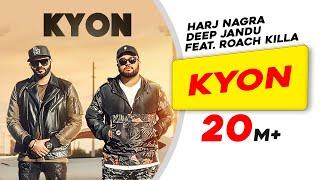 Kyon Feat. Roach Killa | Harj Nagra | Deep Jandu