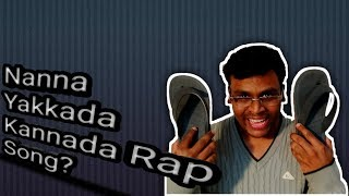 Nanna Yakkada Kannada Rap(Rape) Song?|  New Year Resolution?