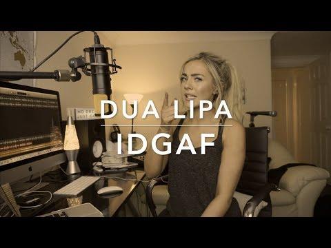 Dua Lipa - IDGAF | Cover 💔
