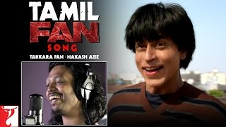 Tamil Fan Song Anthem | Takkara Fan - Nakash Aziz | Shah Rukh Khan | #FanAnthem