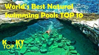 TOP 10 World's Most Beautiful Natural Swimming Pools