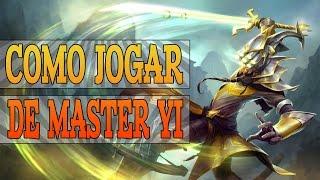 COMO JOGAR DE MASTER YI JUNGLE - HOW TO PLAY MASTER YI S6
