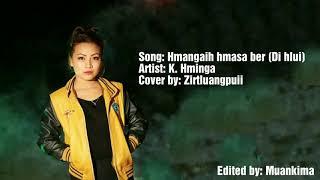 Hmangaih hmasa ber (Di hlui) | K. Hminga (Cover) | Zirtluangpuii
