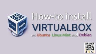 How-to install VIRTUALBOX on Ubuntu, Linux Mint and Debian [HD]