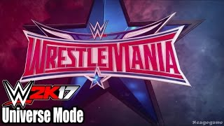 WWE 2K17 Universe Mode - Wrestlemania 32 Full Show