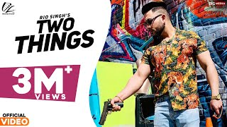 Two Things - Rio | New Punjabi Song 2017 | Leinster Productions