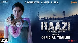 'Raazi' Official Trailer | Alia Bhatt, Vicky Kaushal | Directed by Meghna Gulzar | 11th May 2018