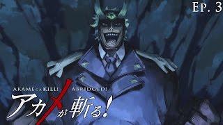 Akame ga Kill! Abridged! - Episode 3