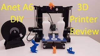 Anet A6 DIY 3D printer build test and review