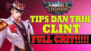 Clint Build Full Damage + Critical PALING PEDIH #5 - Mobile Legends