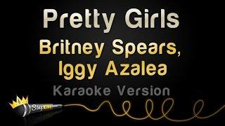 Britney Spears, Iggy Azalea - Pretty Girls (Karaoke Version)