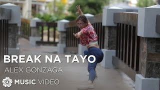 Alex Gonzaga - Break Na Tayo (Official Music Video)