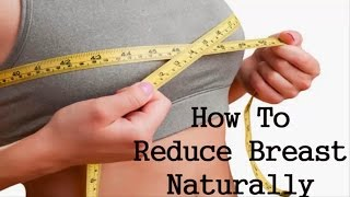 5 Easy Steps How to Reduce Breast Size Naturally