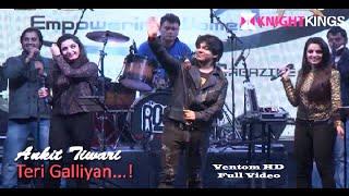Live Show:Ankit Tiwari Ek Villain Galliyan Song Makes Fans Romantical Crazy
