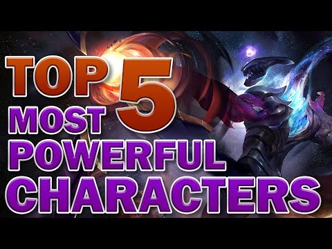 Top 5 Most Powerful Characters in League of Legends