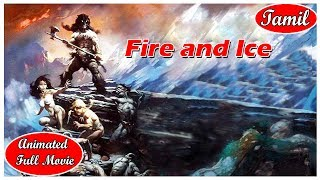 Fire and Ice - I Animated Full Movie  I Tamil  For Kids