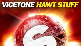 Hawt stuff vicetone (original mix) 2016