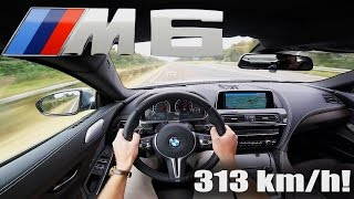 BMW M6 COMPETITION Gran Coupe 2017 ACCELERATION TOP SPEED 313 km/h Autobahn POV Test Drive Sound