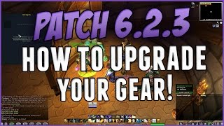 Patch 6.2.3 How to Upgrade Gear Warlords of Draenor