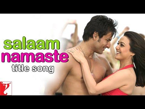 Salaam Namaste - Full Title Song | Saif Ali Khan | Preity Zinta | Kunal Ganjawala | Vasundhara Das