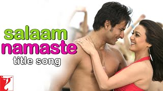 Salaam Namaste - Full Title Song | Saif Ali Khan | Preity Zinta