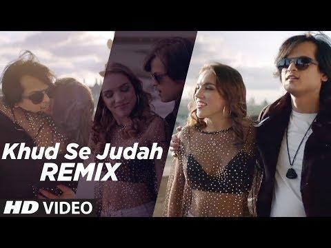 Xxx Mp4 Khud Se Judah Remix Video Shrey Singhal Dj Syrah New Song 2018 Remix 2018 3gp Sex