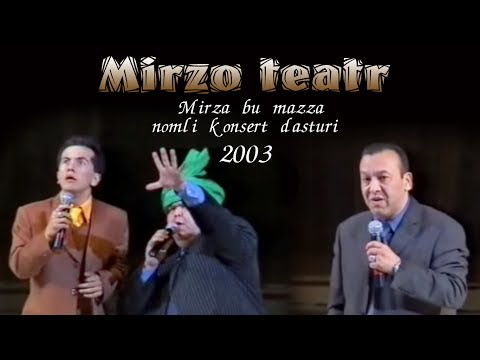 Mirzo teatri Mirza bu mazza nomli konsert dasturi 2003